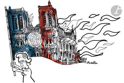 Jean Plantureux dit PLANTU (né en 1951) Société - Incendie de Notre-Dame, 17 avril...