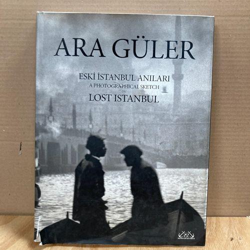 Ara Güler, Eski Istanbul Anilari  A photographical sketch or Lost Istanbul