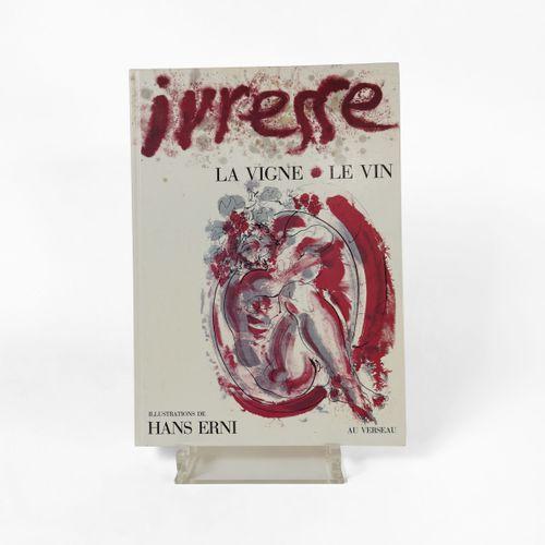 Hans Erni (1909 2015)  Ivresse, La vigne, Le vin, illustré enrichi d'un dessin à…