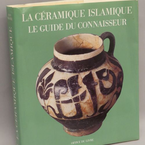 Islamic ceramics, the connoisseur's guide / Jean Soustiel / Book Office