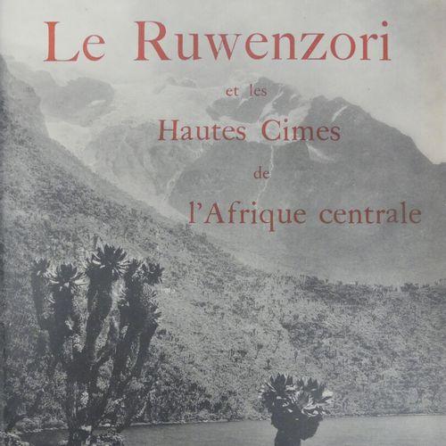 SAVOIE (Prince Louis Amédée de). LE RUWENZORI et les Hautes Cimes de l'Afrique c…