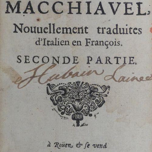 MACHIAVEL (Nicolas). LES OEUVRES. Nouvellement traduites d'Italien en François. …