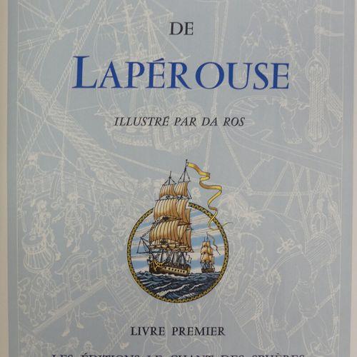 LA PÉROUSE. LE VOYAGE EXTRAORDINAIRE DE LAPÉROUSE. Nice, Editions Le Chant des S…