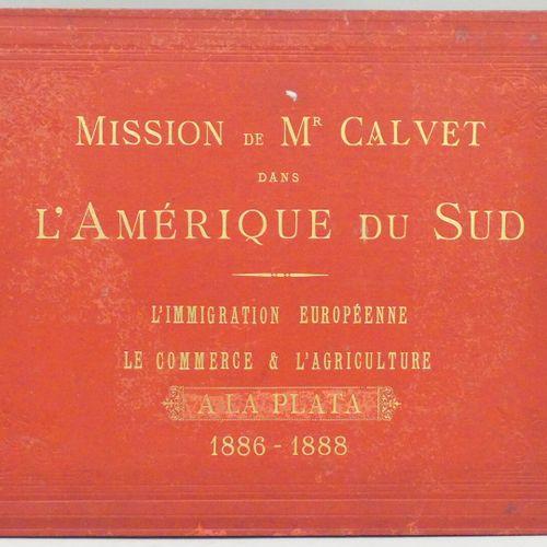 [CALVET]. AMÉRIQUE DU SUD. MISSION DE M. A. CALVET. Étude économique des Républi…