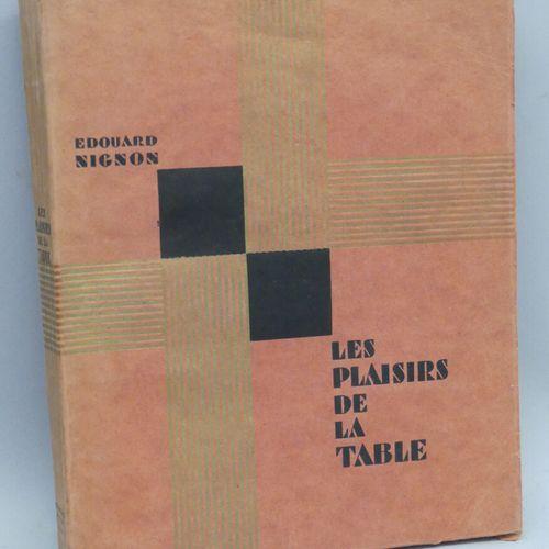 [GASTRONOMIE]. NIGNON (É.). LES PLAISIRS DE LA TABLE. Paris, Chez l'Auteur et ch…