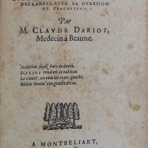 DARIOT (Claude). DISCOURS DE LA GOUTTE. Auquel les causes dicelle sont amplement…