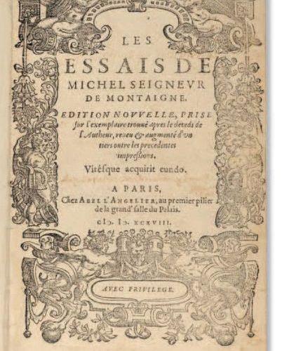 MONTAIGNE, Michel de (1533 1592). Les Essais de Michel seigneur de Montaigne. Ed…
