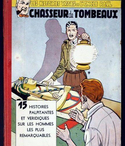 Collection «Les histoires vraies de l'Oncle Paul» Chasseur de tombeaux. Édition …