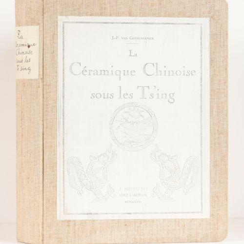 VAN GOIDSENHOVEN, J.P. La céramique Chinoise sous le Ts'ing 1644 1851  4°, 313 p…
