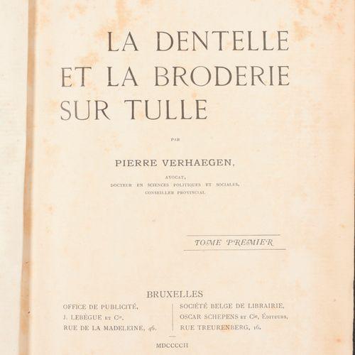VERHAEGEN, Pierre La dentelle et la broderie sur tulle  2 vol. In 8°, 315, 281 p…