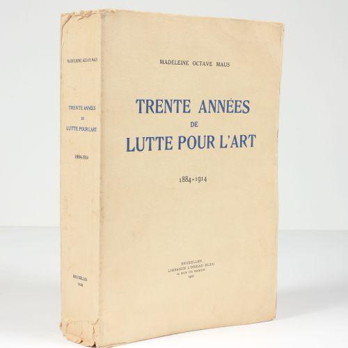MAUS, Octave Trente années de lutte pour l'art. 1884 1914  In 8°, 508, 4 pp, 40 …