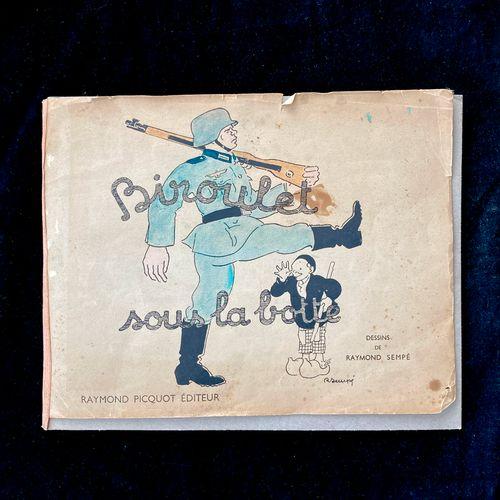 Raymond SEMPÉ, « Biroulet sous la botte », Raymond Picquot éditeur, 5 place Gamb…