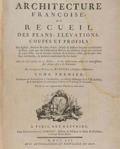 [ARCHITECTURE]. BLONDEL (Jacques François). Architecture françoise, ou Recueil d…