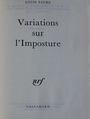 FAURE (Lucie). Variations sur l'imposture. Paris, Gallimard 1965. In 12. Plein m…