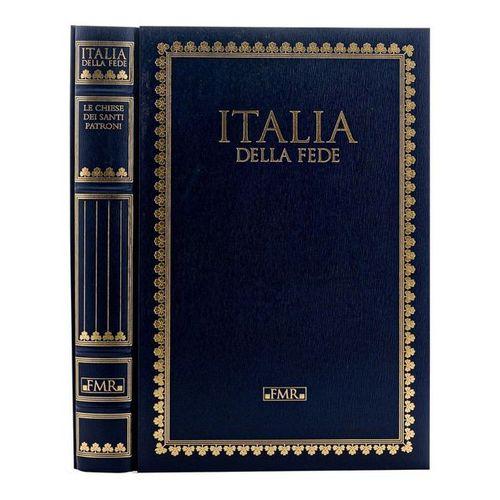 Italy of faith. The churches of the patron saintsBologna: FMR 2012 with 229 phot…