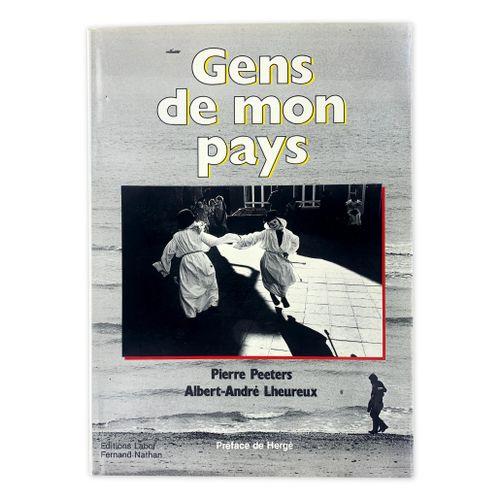 """PEETERS / LHEUREUX """" Gens de mon pays """" Preface by Hergé  1 hardback volume with…"""