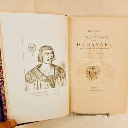 TERREBASSE (Alfred de). Histoire de Pierre Terrail, seigneur de Bayart dit le bo…
