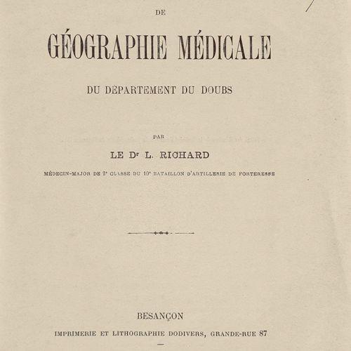 RICHARD (Dr. L.) Essai de Géographie Médicale du Département du Doubs. Besançon,…