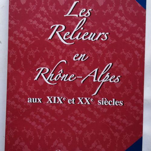 RAPIN (Georges). Les relieurs en Rhône Alpes aux XIXe et XXe siècles. Annonay, c…