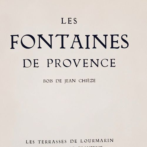 VARILLE (Mathieu) CHIEZE (jean) Les Fontaines de Provence. Bois de Jean Chièze. …