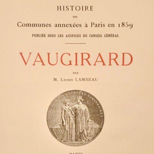 LAMBEAU (Lucien) Histoire des Communes annexées à Paris en 1859. VAUGIRARD. Pari…