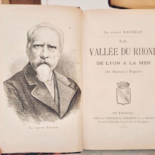 RAVERAT (Baron Achille). La Vallée du Rhône. De Lyon à la mer (en bateau à vapeu…