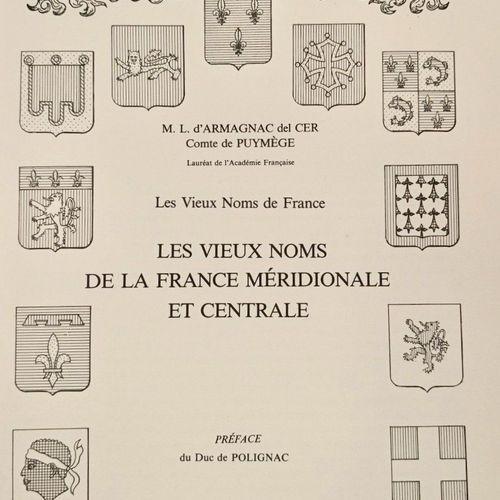 D'ARMAGNAC del CER, Comte de PUYMEGE. Les Vieux noms de la FRANCE MERIDIONALE. P…