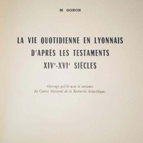 GONON (M) La vie quotidienne en Lyonnais d'après les testaments, XIV XVI siècle.…