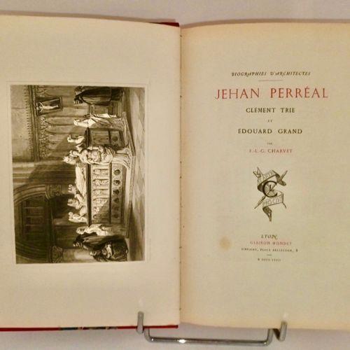 ARCHITECTURE LYONNAISE CHARVET. Biographies d'Architectes. JEHAN PERREAL, CLEMEN…