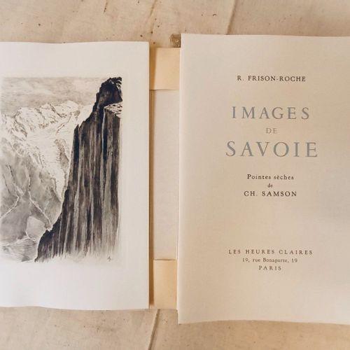 FRISON ROCHE (Roger). Images de Savoie, ill. Par Charles Samson. Paris, Editions…