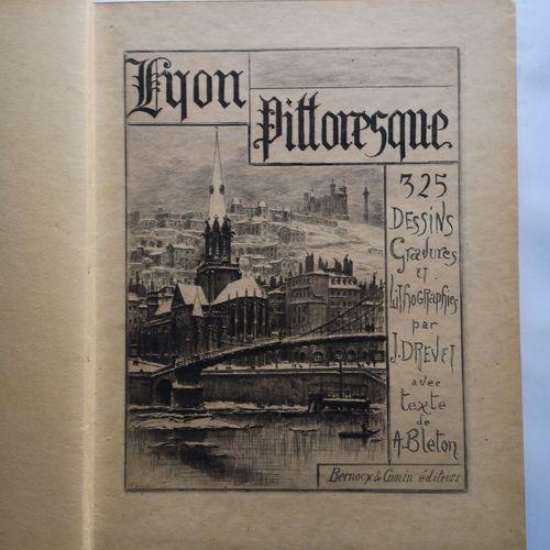 BLETON (Auguste). Lyon Pittoresque. Illustré de 5 eaux fortes 20 lithographies e…