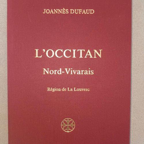 DUFAUD (Joannès) L'Occitan Nord Vivarais. Région de La Louvesc. Edité par l'aute…