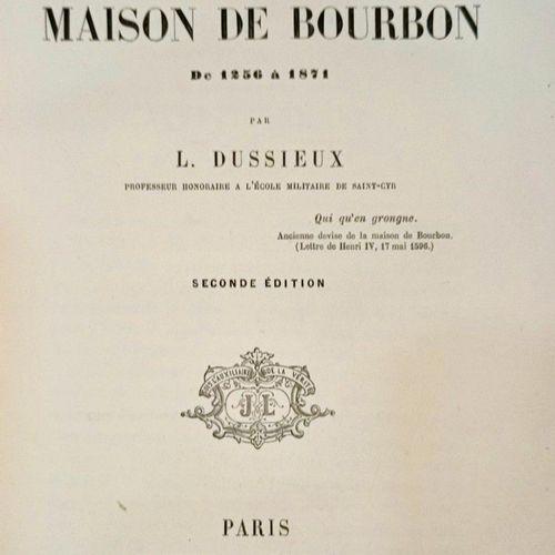 DUSSIEUX, L. Généalogie de la Maison de Bourbon de 1256 à 1871. Paris: Librairi…