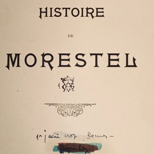 AUVERGNE (Alexis). Histoire de Morestel. Grenoble, Imprimerie Vallier, 1901. Gra…