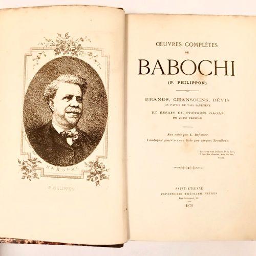 LE PARLER GAGA DE SAINT ETIENNE Oeuvres completes de BABOCHI (P. Philippon) Bran…