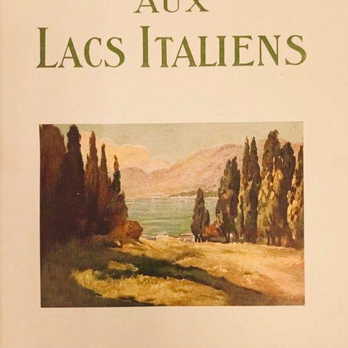 FAURE (Gabriel). Aux Lacs Italiens. Grenoble, Rey, 1913. In 4, 130 pages, demi c…
