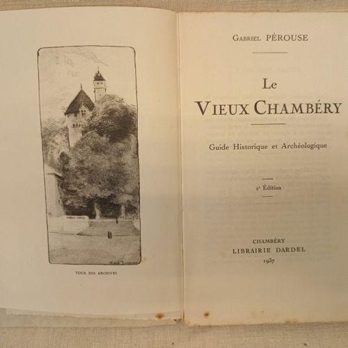 PEROUSE (Gabriel). Le Vieux Chambéry. Guide historique et archéologique. 2e édit…