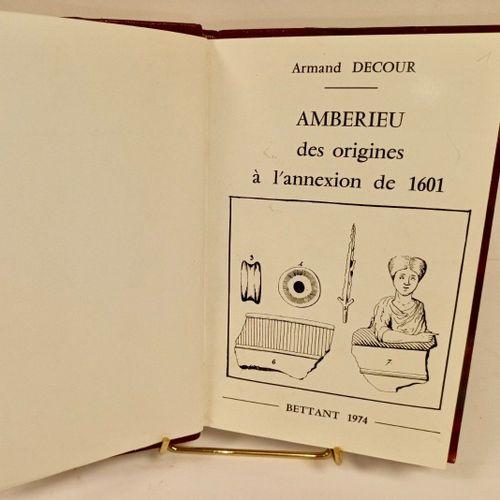 DECOUR (Armand). Ambérieu des origines à l'annexion de 1601. Bettant, 1974. 4 pl…