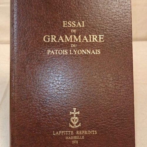 VILLEFRANCHE (Jacques Melchior). Essai de grammaire du patois lyonnais. Marseill…