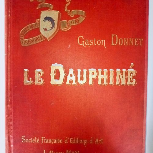 """DONNET (Gaston). """"Le Dauphiné. Illustrations d'après nature. Vues photographique…"""