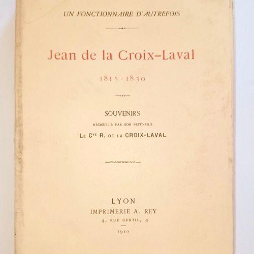 DE LA CROIX LAVAL Un fonctionnaire d'autre fois. JEAN DE LA CROIX LAVAL (1815 1…