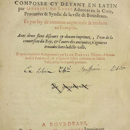 LURBE, Gabriel de. Chronique Bourdeloise. Composée en latin... De nouveau augmen…