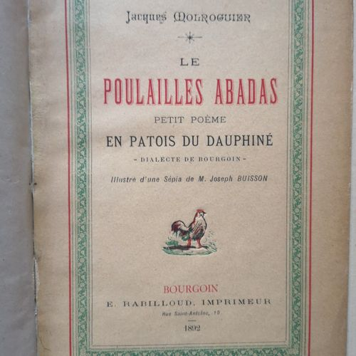 MOLROGUIER (Jacques). Le poulailles abadas. Petit poème en patois du Dauphiné, d…