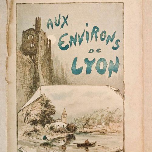 JOSSE (BLETON Auguste, dit Monsieur). Aux Environs de Lyon. Préface de M. Coste …