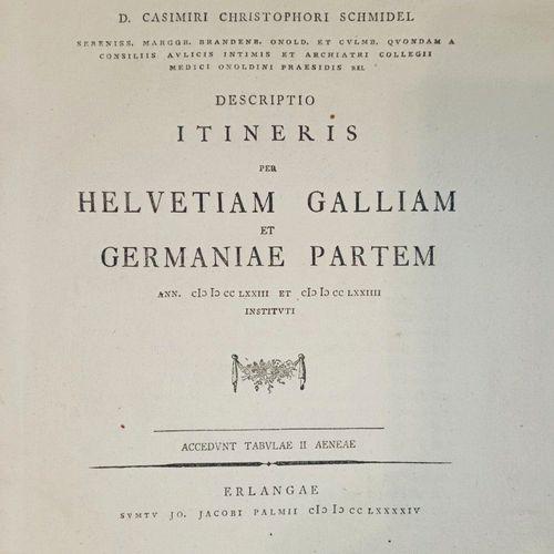 SAVOIE CHABLAIS. SCHMIDEL (Kasimir Christoph). Descriptio itineris per Helvetiam…