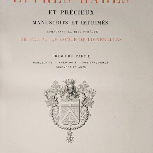 LIGNEROLLES (le Comte de). Catalogue des livres rares et précieux, manuscrits et…