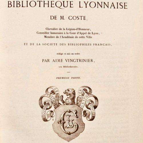 VINGTRINIER (Aimé). Catalogue de la bibliothèque lyonnaise de M. Coste,… Membre…