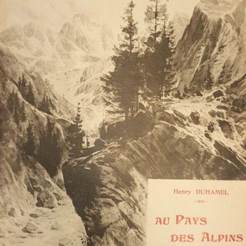 DUHAMEL (Henry). Au Pays des Alpins. Grenoble, Librairie Dauphinoise, H. Falque …