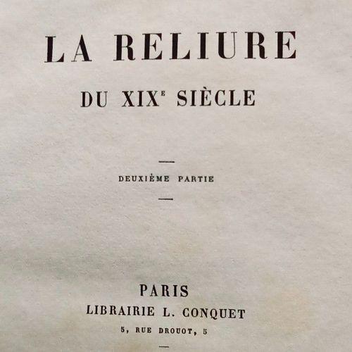 BERALDI (Henri). La reliure du XIXème siècle.. Paris, Conquet, 1895 1897 et 1918…