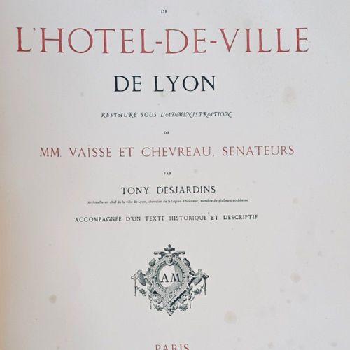 DESJARDINS (Tony). Monographie de l'Hôtel de Ville de Lyon. Restauré sous l'admi…